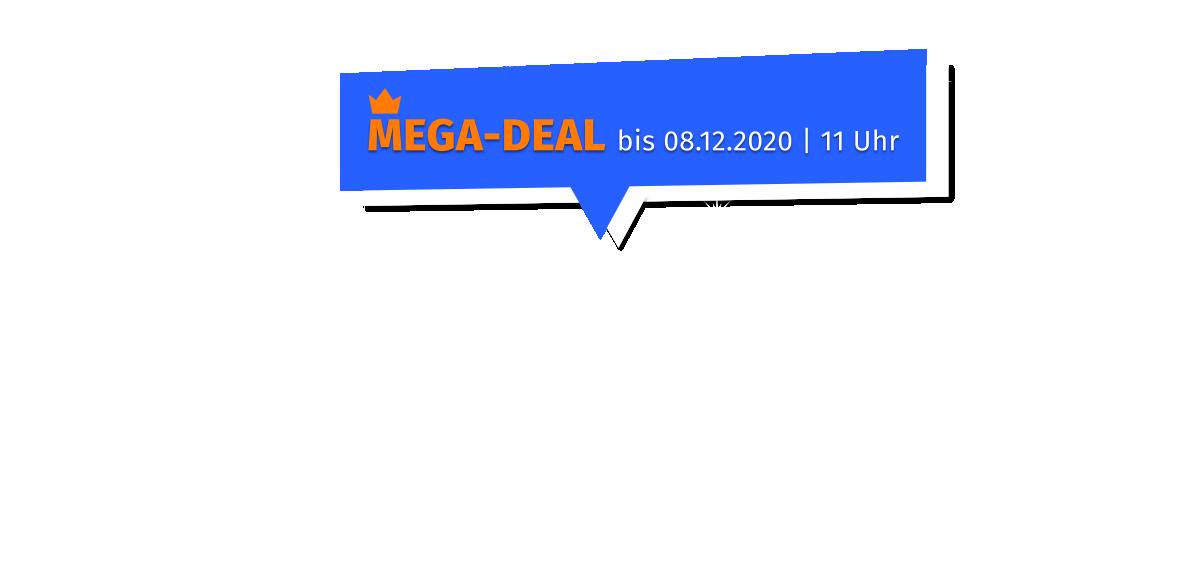 MEGA-DEAL bis 08.12.2020 | 11 Uhr
